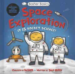 Space exploration / designed and created by Basher ; text written by Dan Green.