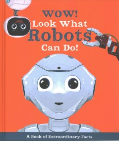 Wow! Look What Robots Can Do!
