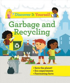 Garbage and recycling / [Sally Morgan, Rosie Harlow] ; illustrated by Diego Vaisberg.