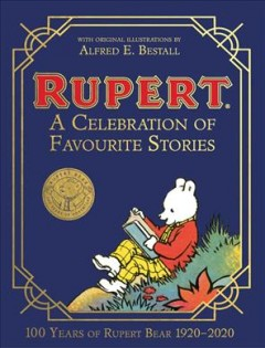Rupert Bear : A Celebration of Favourite Stories