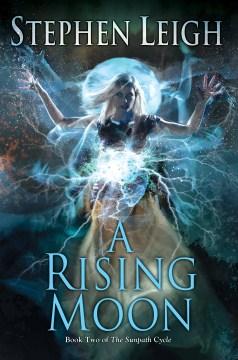 A rising moon / Stephen Leigh.