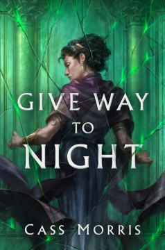 Give way to night / Cass Morris.
