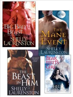 Shelly Laurenston Bundle : the Beast In Him, the Mane Event, Big Bad Beast & Bear Meets Girl Shelly Laurenston.
