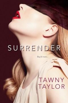 Surrender Tawny Taylor.