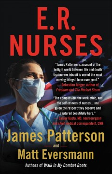 ER nurses true stories from America's greatest unsung heroes / James Patterson and Matt Eversmann with Chris Mooney.