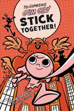 The Gumazing Gum Girl! Stick Together!