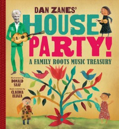 Dan Zanes' house party : a family roots music treasury