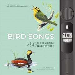Bird songs : 250 North American birds in song / by Les Beletsky ; foreword by Jon L. Dunn.