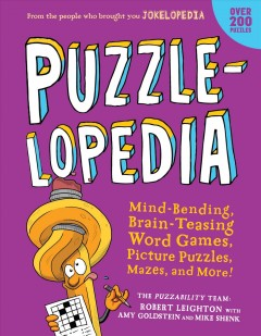 Puzzlelopedia : Mind-Bending, Brain-Teasing Word Games, Picture Puzzles, Mazes, and More!