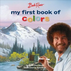 Bob Ross : My First Book of Colors