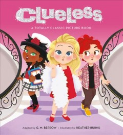 Clueless : A Totally Classic Picture Book