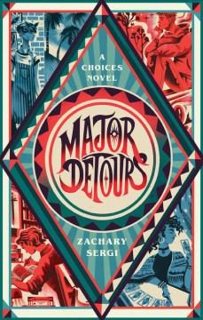 Major Detours : A Choices Novel