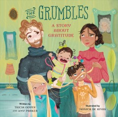 The Grumbles : A Story About Gratitude