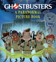 Ghostbusters : a paranormal picture book