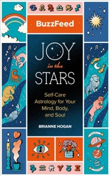 Joy in the Stars : Self-care Astrology for Your Mind, Body, and Soul