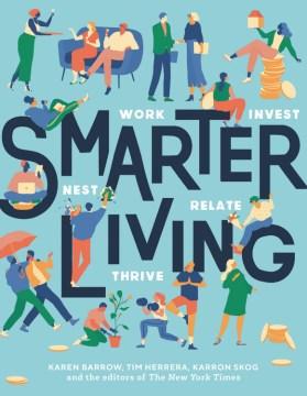 Smarter living : work - nest - invest - relate - thrive