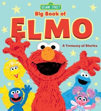 Big book of Elmo : a treasury of stories.
