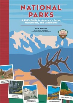 National Parks : A Kid's Guide to America's Parks, Monuments, and Landmarks, Revised and Updated