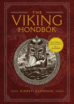 The Viking Hondb̤k : Eat, Dress, and Fight Like a Warrior