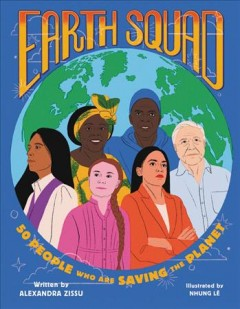 Earth squad / 50 People Who Are Saving the Planet
