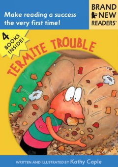 Termite trouble / written and illustrated by Kathy Caple.