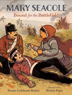 Mary Seacole : Bound for the Battlefield