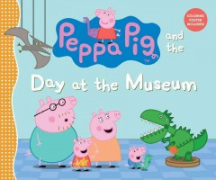 Peppa Pig and the day at the museum.