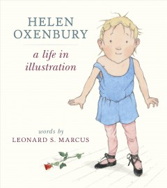 Helen Oxenbury : A Life in Illustration
