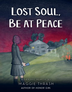 Lost soul, be at peace / Maggie Thrash.