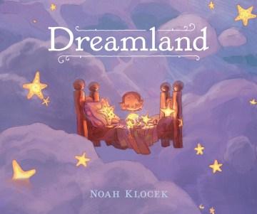 Dreamland / Noah Klocek.