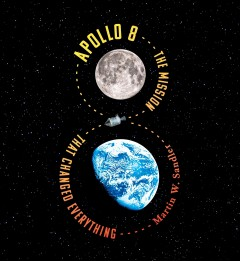 Apollo 8 : the mission that changed everything / Martin W. Sandler.