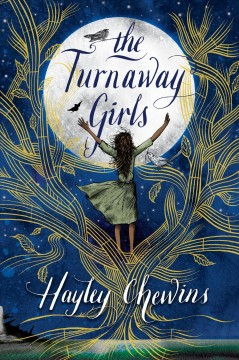 The turnaway girls / Hayley Chewins.