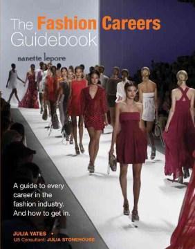 The fashion careers guidebook / Julia Yates.
