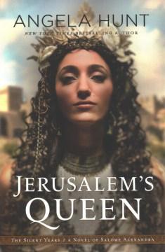 Jerusalem's queen : a novel of Salome Alexandra