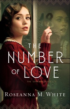 The number of love / Roseanna M. White.
