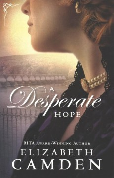 A desperate hope / Elizabeth Camden.