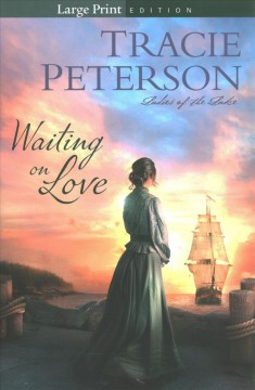 Waiting on love / Tracie Peterson.