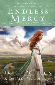 Endless mercy / Tracie Peterson and Kimberley Woodhouse.