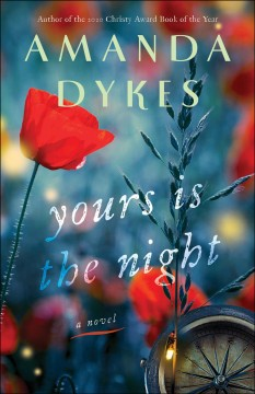 Yours is the night / Amanda Dykes.