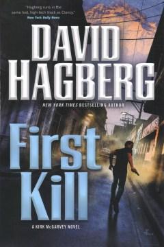 First Kill : A Kirk Mcgarvey Novel