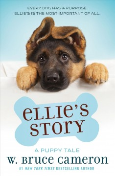 Ellie's Story : A Dog's Purpose Puppy Tale