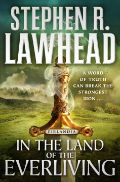 In the land of the everliving / Stephen R. Lawhead.