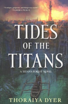 Tides of the titans / Thoraiya Dyer.