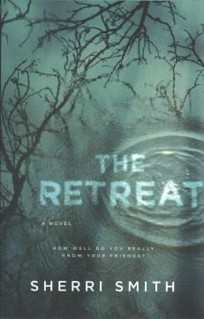 The retreat / Sherri Smith.