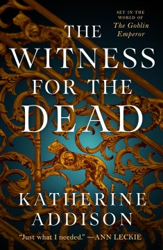 The witness for the dead Katherine Addison.