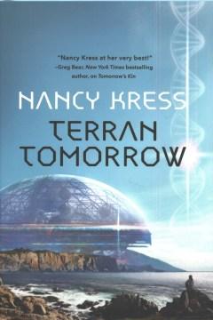 Terran tomorrow / Nancy Kress.