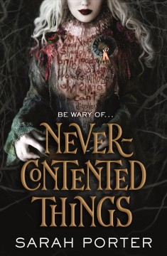 Never-contented things Sarah Porter.