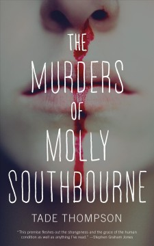 The murders of Molly Southbourne Tade Thompson.