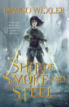 Ship of smoke and steel / Django Wexler.