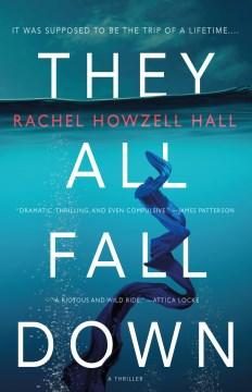 They all fall down Rachel Howzell Hall.